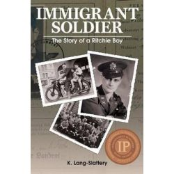 Immigrant Soldier, The Story of a Ritchie Boy by K Lang-Slattery, 9780990674207.