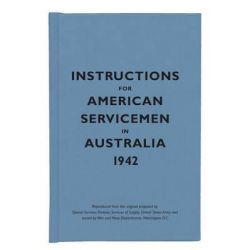 Instructions for American Servicemen in Australia, 1942, Instructions for Servicemen by Bodleian Library, 9781851243952.