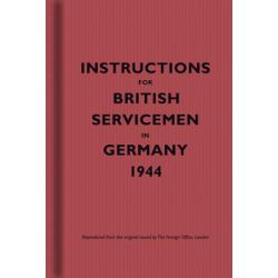 Instructions for British Servicemen in Germany, 1944, Instructions for Servicemen by Bodleian Library, 9781851243518.