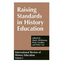 International Review of History Education: Volume 3, International Review of History Education by Alaric Dickinson, 9780713002249.