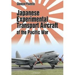 Japanese Experimental Transport Aircraft, Of the Pacific War by Giuseppe Picarella, 9788361421412.