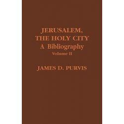 Jerusalem, the Holy City: v. 2, A Bibliography by James D. Purvis, 9780810825062.