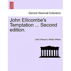 John Ellicombe's Temptation ... Second Edition. by Julia Chetwynd, 9781241399856.