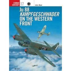 Ju 88 Kampfgeschwader on the Western Front, Osprey Combat Aircraft by John Weal, 9781841760209.