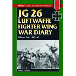 JG 26 Luftwaffe Fighter Wing War Diary, Volume One, 1939-42 by Donald Caldwell, 9780811710770.