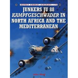 Junkers Ju 88 Kampfgeschwader in North Africa and the Mediterranean, Combat Aircraft by John Weal, 9781846033186.