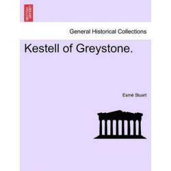 Kestell of Greystone. by Esme Stuart, 9781240902682.