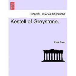 Kestell of Greystone. by Esme Stuart, 9781240888641.