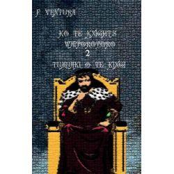 Ko Te Knights Waiporoporo 2 Tumuaki O Te Kingi by F Ventura, 9781505629002.
