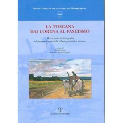 La Toscana Dai Lorena Al Fascismo, Mezzo Secolo Di Storiografia Nel Cinquantenario Della Rassegna Storica Toscana by Fulvio Conti, 9788859605591.