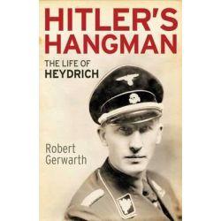 Hitler's Hangman, The Life of Heydrich by Robert Gerwarth, 9780300187724.