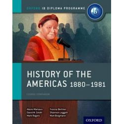 History of the Americas 1880-1981, IB History Course Book: Oxford IB Diploma Programme by Alexis Mamaux, 9780198310235.