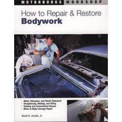 How to Repair and Restore Bodywork, Motorbooks Workshop by David H. Jacobs, 9780879385149.