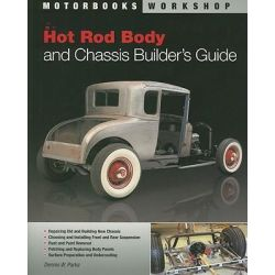 Hot Rod Body and Chassis Builder's Guide, Motorbooks Workshop by Dennis W. Parks, 9780760335321.