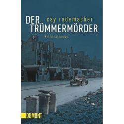 Bücher: Der Trümmermörder  von Cay Rademacher