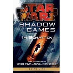 Bücher: Star Wars: Shadow Games - Im Schatten  von Michael Reaves,Maya Kaathryn Bohnhoff