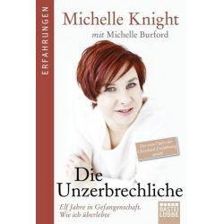 Bücher: Die Unzerbrechliche  von Michelle Burford,Michelle Knight