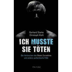Bücher: Ich musste sie töten  von Gerhard Starke,Christoph Kloft