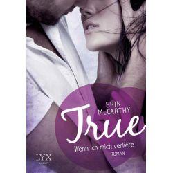 Bücher: True - Wenn ich mich verliere  von Erin McCarthy