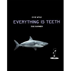 Everything is Teeth by Evie Wyld, 9780857989154.