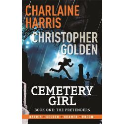 The Pretenders, Cemetery Girl: Book 1 by Charlaine Harris, 9781780875200.