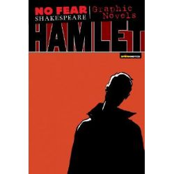 Hamlet, No Fear Shakespeare Graphic Novels by William Shakespeare, 9781411498730.