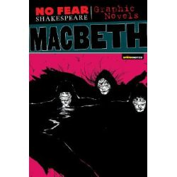 Macbeth, No Fear Shakespeare Graphic Novels by William Shakespeare, 9781411498716.