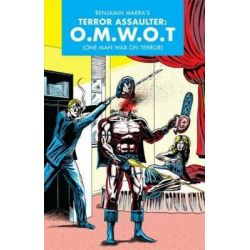 The Terror Assaulter : O.M.W.O.T., One Man War on Terror by Benjamin Marra, 9781606998830.