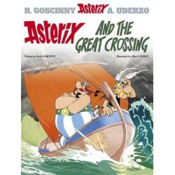 Asterix and the Great Crossing, Asterix Series : Book 22 by Rene Goscinny, 9780752866475.