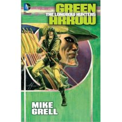 Green Arrow, The Longbow Hunters by Mike Grell, 9781401238629.