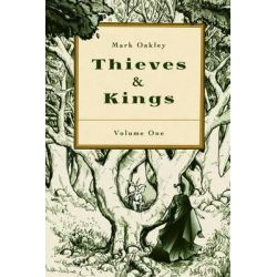 Thieves & Kings, Volume 1 by Mark Oakley, 9781935548973.