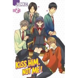 Kiss Him, Not Me 2, Kiss Him, Not Me by Junko, 9781632362032.