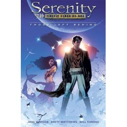 Serenity, Those Left Behind by Will Conrad, 9781593074494.