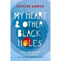 My Heart and Other Black Holes by Jasmine Warga, 9781444791532.