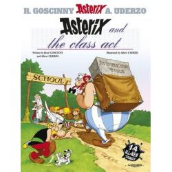 Asterix and the Class Act, Asterix Series : Book 32 by Rene Goscinny, 9780752866406.