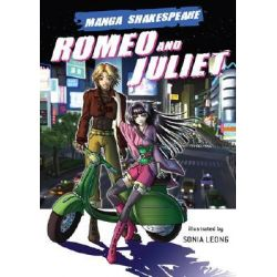 Romeo and Juliet : Manga Shakespeare Edition, Manga Shakespeare by William Shakespeare, 9780810993259.
