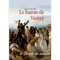 Le Baron de Vastey by Laurent Quevilly, 9782322035441.
