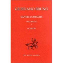Le Proces de Giordano Bruno, Giordano Bruno by Giordano Bruno, 9782251344522.
