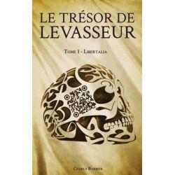 Le Tresor de Levasseur, Tome 1 - Libertalia by Charly Barbier, 9782371624122.