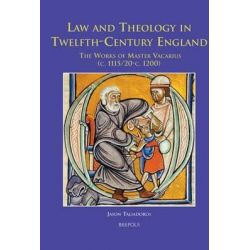 Law and Theology in Twelfth-Century England, The Works of Master Vacarius (c. 1115/1120-c. 1200) by Jason Taliadoros, 9782503517827.