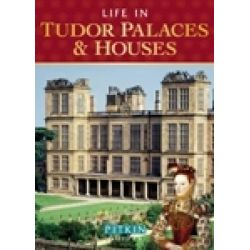 Life in Tudor Palaces and Houses, From 1485 to 1603 by Alison Sim, 9781841653082.