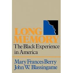 Long Memory, The Black Experience in America by Mary Frances Berry, 9780195029109.