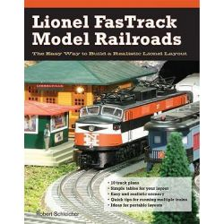 Lionel Fastrack Model Railroads, The Easy Way to Build a Realistic Lionel Layout by Robert Schleicher, 9780760335901.