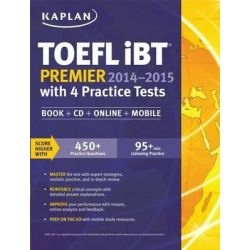Kaplan TOEFL Ibt Premier 2014-2015 with 4 Practice Tests, Book + CD + Online + Mobile by Kaplan, 9781618654052.