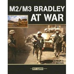 M2/M3 Bradley at War, At War by Michael Green, 9780760325230.