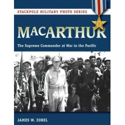 Macarthur, The Supreme Commander at War in the Pacific by James W. Zobel, 9780811715478.