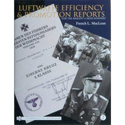 Luftwaffe Efficiency and Promotion Reports for the Knight's Cross Winners, Volume II by French Maclean, 9780764326585.