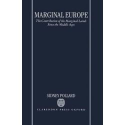 Marginal Europe, The Contribution of Marginal Lands Since the Middle Ages by Sidney Pollard, 9780198206385.
