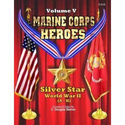 Marine Corps Heroes, Silver Star (World War II) (a - K) by C Douglas Sterner, 9781511668255.