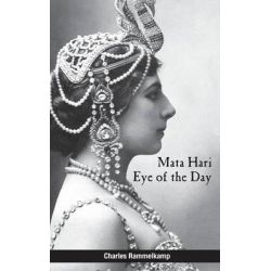 Mata Hari, Eye of the Day by Charles Rammelkamp, 9781627200769.